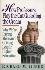 How Professors Play the Cat Guarding the Cream | Richard M. Huber |