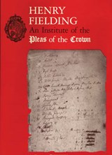 Henry Fielding - An Institute of Pleas of the Crown. An Exhibition of the Hyde Collection at the Houghton Library, 1987 | Hugh Amory |
