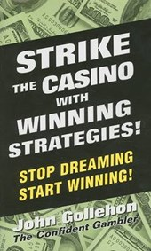 Strike the Casino with Winning Strategies! | John Gollehon |