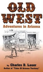 Old West Adventures in Arizona | Charles Lauer |