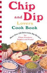 Chip and Dip Lovers Cookbook | Susan K. Bollin |