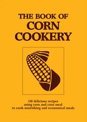 The Book of Corn Cookery