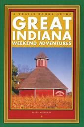 Great Indiana Weekend Adventures