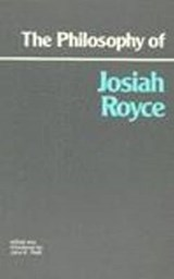 The Philosophy of Josiah Royce | Josiah Royce |