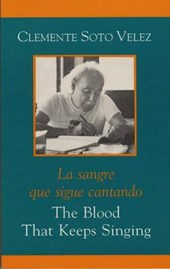 The Blood That Keeps Singing/ La Sangre Que Sigue Cantando
