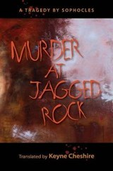 Murder at Jagged Rock | Keyne Cheshire; Sophocles |