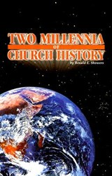 Two Millennia of Church History | Renald E. Showers |