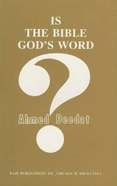Is the Bible God's Word? | Ahmed Deedat |