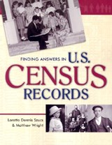 Finding Answers in U.S. Census Records | Loretto Dennis Szucs |