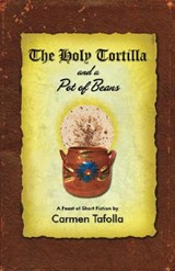 The Holy Tortilla and a Pot of Beans | Carmen Tafolla |