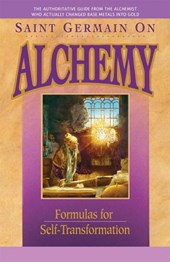 Saint Germain on Alchemy | Germain ; Prophet, Elizabeth Clare ; Prophet, Mark L. |