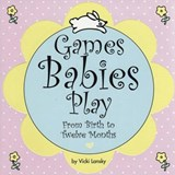 Games Babies Play | Vicki Lansky |
