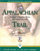 Appalachian Trail Design, Construction, and Maintenance | William Birchard |