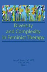 Diversity and Complexity in Feminist Therapy | Laura S. Brown |