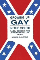 Growing Up Gay in the South | James T. Sears |