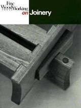 Fine Woodworking on Joinery | Fine Woodworking Magazine Editors & Fine Woodworking |