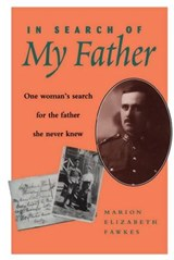In Search of My Father | Marion Elizabeth Fawkes |