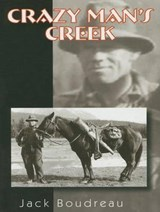 Crazy Man's Creek | Jack Boudreau |