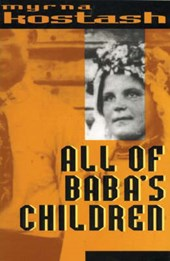 All of Baba's Children | Myrna Kostash |