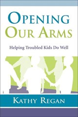 Opening Our Arms | Kathy Regan |