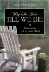 Why Sit Here Till We Die | Peggy Pennington Kirchhoff |
