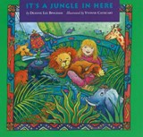 It's a Jungle in Here | Deanne Lee Bingham |