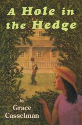 A Hole in the Hedge | Grace Casselman |