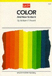 Color and How to Use It | William Powell |