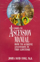 The Complete Ascension Manual | Joshua David Stone |