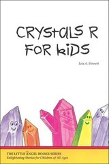 Crystals for Kids | Leia A. Stinnett |