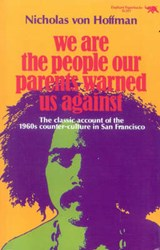 We Are the People Our Parents Warned Us Against | Nicholas Von Hoffman |