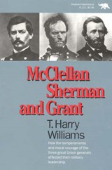 McClellan, Sherman, and Grant | T. Harry Williams |
