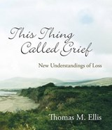 This Thing Called Grief | Thomas M. Ellis |