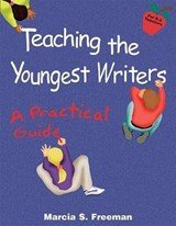Teaching the Youngest Writers | Marcia S. Freeman |