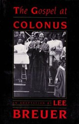 The Gospel at Colonus | Lee Breuer; Bob Telson |