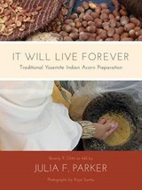 It Will Live Forever | Ortiz, Beverly R. ; Parker, Julia F. |