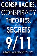 Conspiracies, Conspiracy Theories, and the Secrets of | Mathias Broeckers |