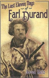 The Last Eleven Days of Earl Durand | Jerred Metz |