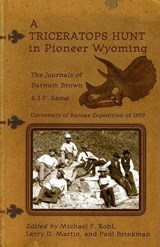 A Triceratops Hunt in Pioneer Wyoming | Barnum Brown |