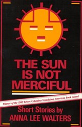 The Sun is Not Merciful | Anna Lee Walters |