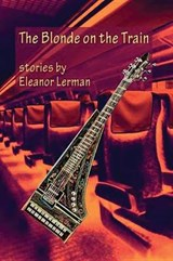 The Blonde on the Train | Eleanor Lerman |