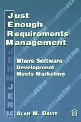 Just Enough Requirements Management | Alan Mark Davis |