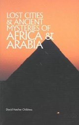 Lost Cities of Africa & Arabia | David Hatcher Childress |