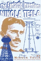 The Fantastic Inventions of Nikola Tesla | Tesla, Nikola ; Childress, David Hatcher |