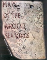 Maps of the Ancient Sea Kings | Charles H. Hapgood |