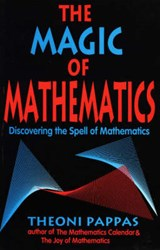 The Magic of Mathematics | Theoni Pappas |