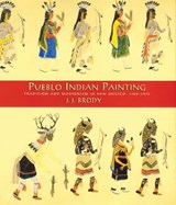 Pueblo Indian Painting Tradition and Modernism in New Mexico, 1900-1930 | J.J. Broody |
