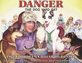 Danger the Dog Yard Cat | Libby Riddles |