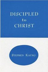 Discipled to Christ | Stephen Kaung |