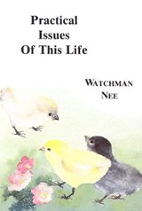 Practical Issues of This Life | Watchman Nee |